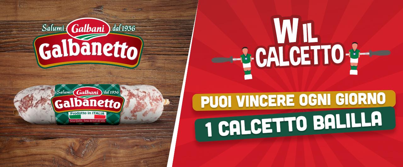 con il concorso a premi W il calcetto con Galbanetto puoi vincere ogni giorno 1 calcetto Balilla